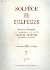 Solfege Des Solfeges - Singing Exercises / Solfeo De Los Solfeos - 2 B : Moyen / Medium. - Couverture - Format classique