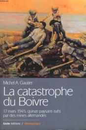La Catastrophe Du Boivre 17 Mars 1945 - Couverture - Format classique