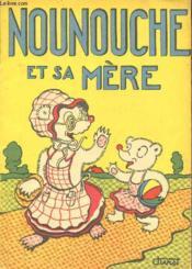 Nounouche - N°2 : Nounouche Et Sa Mere. - Couverture - Format classique