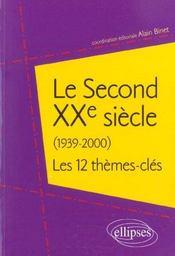 Le Second Xxe Siecle (1939-2000) Les 12 Themes-Cles - Intérieur - Format classique