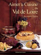 Aimer la cuisine du val de loire - Intérieur - Format classique
