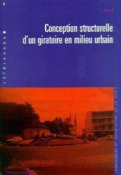 Conception structurelle d'un giratoire en milieu urbain (collection references n. 9, amenagement et - Couverture - Format classique