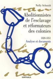 Abolitionnistes De L'Esclavage Et Reformateurs Des Colonies (1820-1851) - Couverture - Format classique