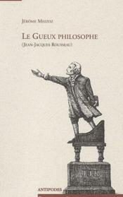 Le gueux philosophe (Jean-Jacques Rousseau) - Couverture - Format classique