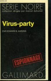 Virus-Party. Collection : Serie Noire N° 1466 - Couverture - Format classique