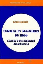 Femmes Et Machines De 1900. Lecture D'Un - Couverture - Format classique