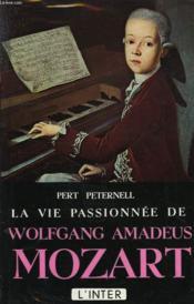 La Vie Passionnee De Wolfgang Amadeus Mozart - Couverture - Format classique