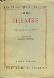 Theatre Ii. Andromaque, Britannicus, Berenice. - Couverture - Format classique