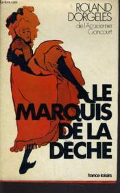 Le Marquis De La Deche. - Couverture - Format classique