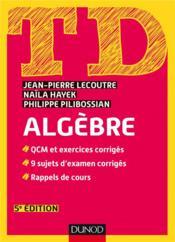TD ; algèbre (5e édition) - Couverture - Format classique