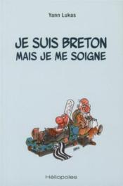 Je suis Breton mais je me soigne - Couverture - Format classique