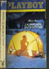 La Machine Du Pouvoir / Collection Playboy - Science Fiction - Couverture - Format classique