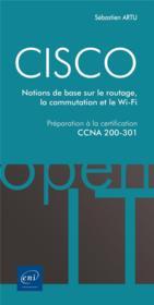 CISCO ; préparation à la certification CCNA 200-301 : notions de base sur le routage... - Couverture - Format classique
