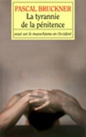 La tyrannie de la pénitence ; essai sur le masochime occidental - Couverture - Format classique
