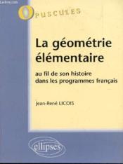 La Geometrie Elementaire Au Fil De Son Histoire Dans Les Programmes Francais - Couverture - Format classique