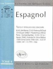 L'Espagnol A L'Entree Des Grandes Ecoles Test Et Epreuves Des Concours Tome 4 E.N.S.Ulm - Couverture - Format classique