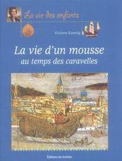 Vie D'Un Mousse Au Temps Des Caravelles (La) - Intérieur - Format classique