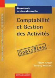 Comptabilité et gestion des activités ; contrôles ; terminale professionnelle - Couverture - Format classique