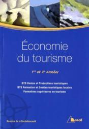 Économie du tourisme ; BTS et formations supérieures en tourisme ; 1re. et 2e. années - Couverture - Format classique