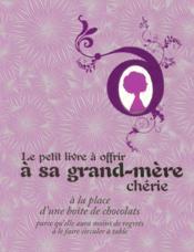 Le petit livre à offrir à sa grand-mère chérie à la place d'une boîte de chocolats - Couverture - Format classique