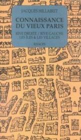 Connaissance du vieux Paris ; rive droite, rive gauche, les îles et les villages - Couverture - Format classique