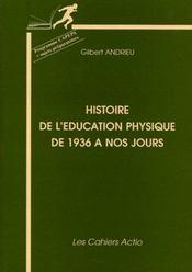 Histoire de l'éducation physique de 1936 à nos jours ; programme capeps et sujets préparatoires - Intérieur - Format classique