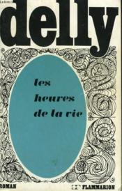 Les Heures De La Vie. Collection : Delly. - Couverture - Format classique