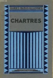 Chartres. Les Guides Bleus Illustres. - Couverture - Format classique