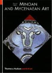 Minoan And Mycenaean Art (World Of Art) /Anglais - Couverture - Format classique