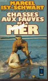 Chasses Aux Fauves De La Mer - Couverture - Format classique