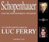 Schopenhauer ; l'oeuvre philosophique expliquée - Couverture - Format classique