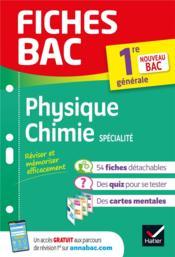 FICHES BAC ; physique-chimie ; 1re, spécialité - Couverture - Format classique
