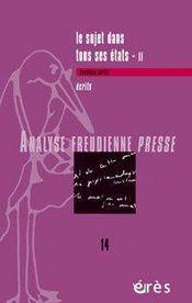 ANALYSE FREUDIENNE T.14 ; le sujet dans tous ses états t.2 ; écrits - Intérieur - Format classique