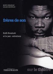 Frères de son ; Koffi Kwahulé et le jazz, entretiens - Intérieur - Format classique