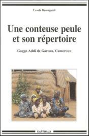 Une conteuse peule et son répertoire ; coggo addi de garoua, Cameroun - Couverture - Format classique