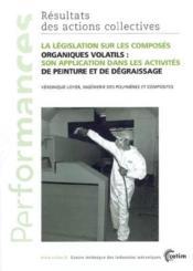 La legislation sur les composes organiques volatils ; son application dans les activites de peinture pe - Couverture - Format classique