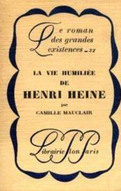 La vie humiliée de Henri Heine - Couverture - Format classique