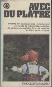 Collection Kinkajou N° 47. Avec Du Platre. - Couverture - Format classique