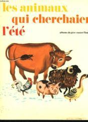 Les Animaux Qui Cherchaient L'Ete. Les Albums Du Pere Castor. - Couverture - Format classique