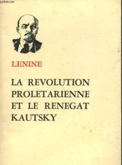 La Revolution Proletarienne Et Le Renegat Kautsky - Couverture - Format classique
