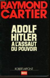 Adolf Hitler A L'Assaut Du Pouvoir - Couverture - Format classique