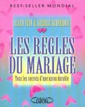Les Regles Du Mariage ; Tous Les Secrets D'Une Union Durable - Couverture - Format classique
