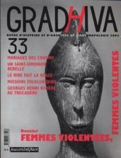 Revue Gradhiva N.33 ; femmes violentes, femmes violentées - Couverture - Format classique