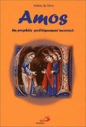 Amos, un prophete politiquement incorrect - Couverture - Format classique