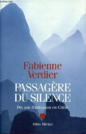 Passagere du silence - dix ans d'initiation en chine - Couverture - Format classique