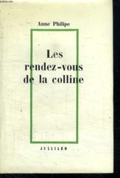Les Rendez Vous De La Colline. - Couverture - Format classique