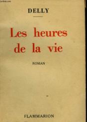 Les Heures De La Vie. - Couverture - Format classique