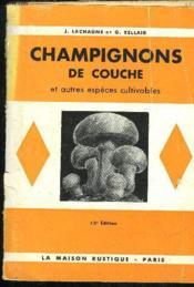 Les Champignons De Couche Et Autres Especes Cultivables - Couverture - Format classique