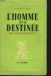 L'Homme Et Sa Destinee - Couverture - Format classique