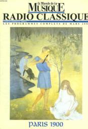 Le Monde De La Musique. Radio Classique, Les Programmes Complets De Mars 2000. Paris 1900. - Couverture - Format classique